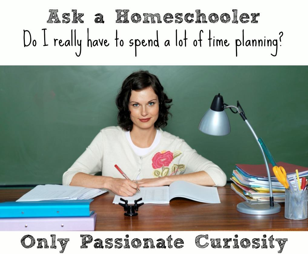 Ask a Homeschool Mom: Do I have to Plan?