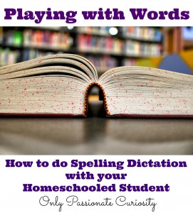 How to do Spelling Dictation with your Homeschooler