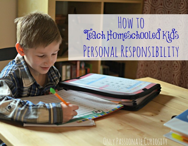 Teaching homeschooled kids to take responsibility for their work, and encourage independance