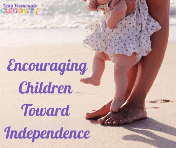 Standing on Their Own Two Feet: Encouraging Children Toward Independence