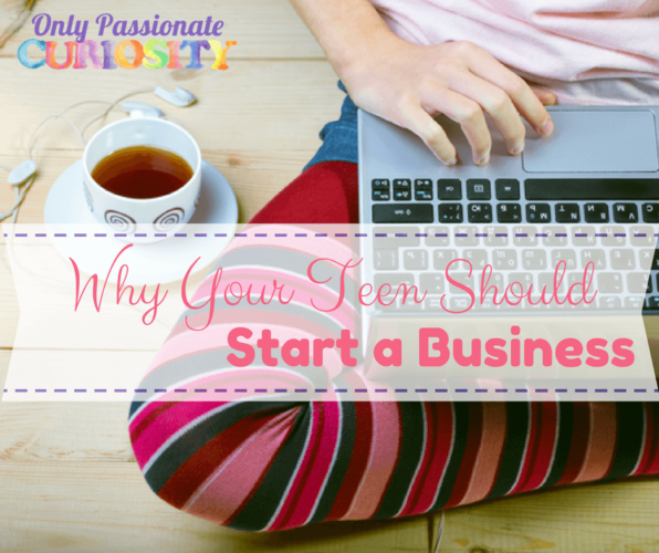 Why your teen should start a business
