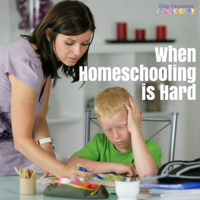 When Homeschooling is Hard