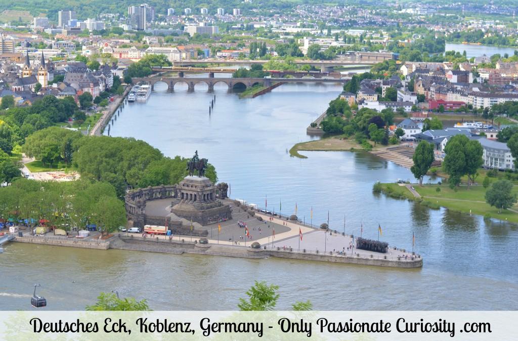 Deutsches Eck Only Passionate Curiosity