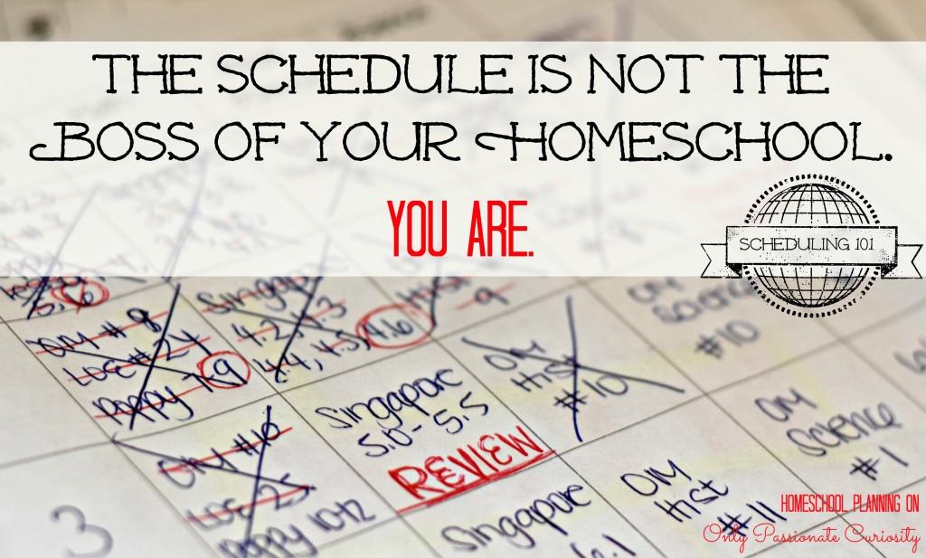 Homeschool Scheduling- The Schedule is not the boss