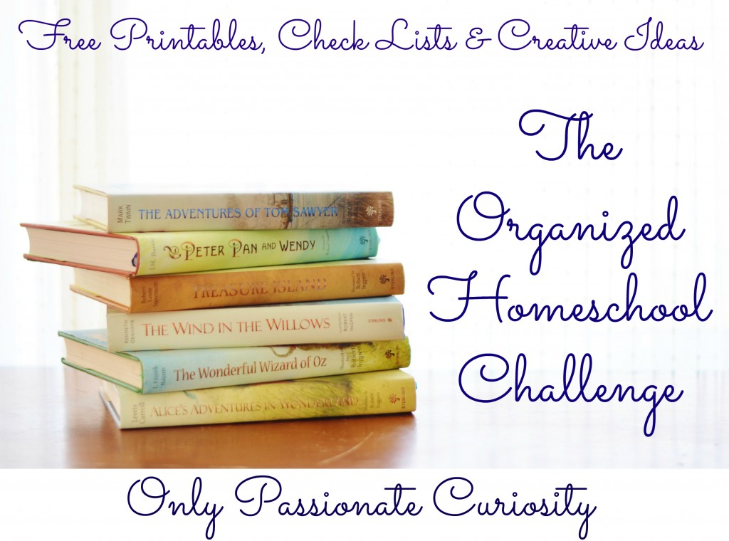 The Organized Homeschool Challenge- Follow us for free printables, check lists and creative ideas to organize your homeschool