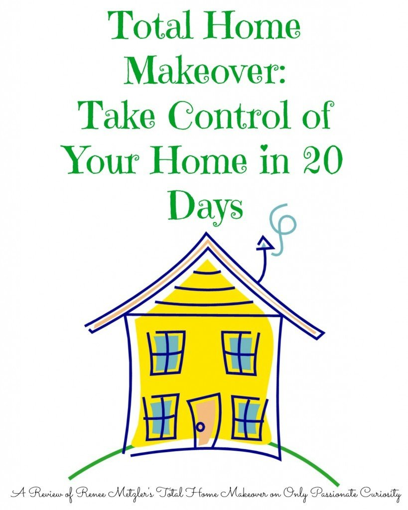 You can get control of your home total home makeover for Total home control