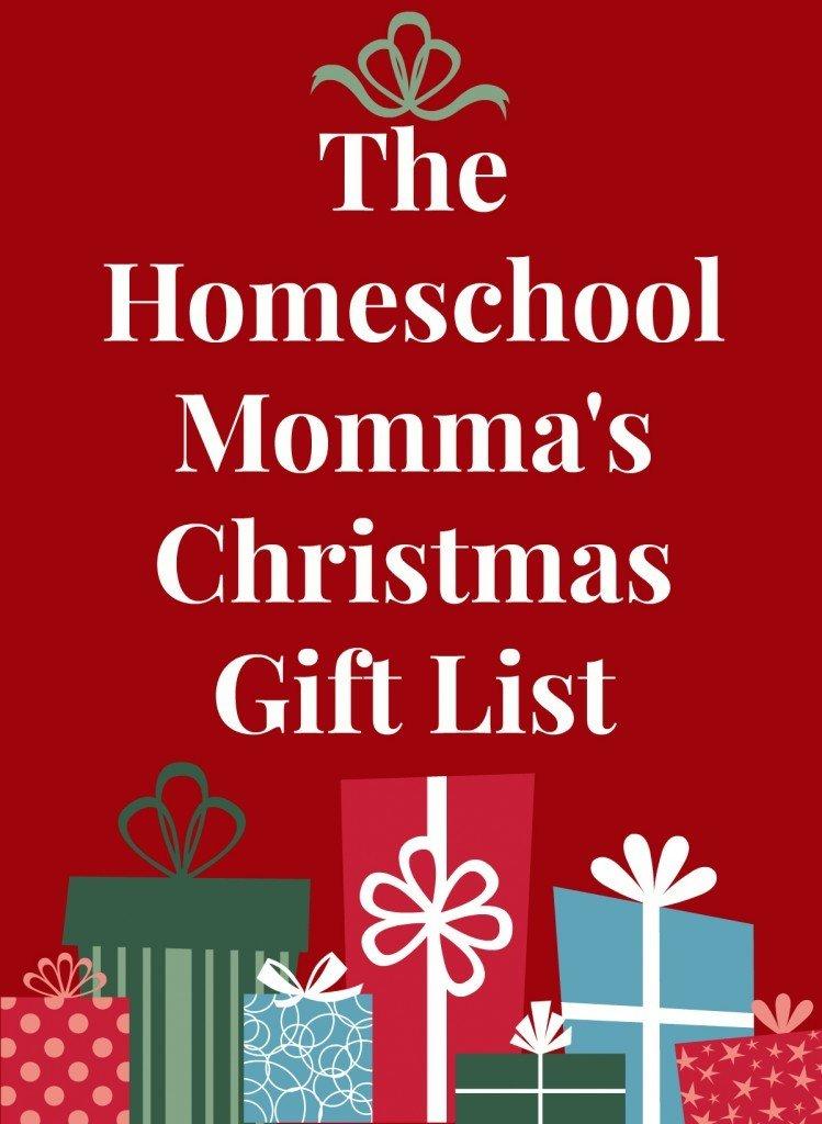 The Homeschool Momma's Gift List