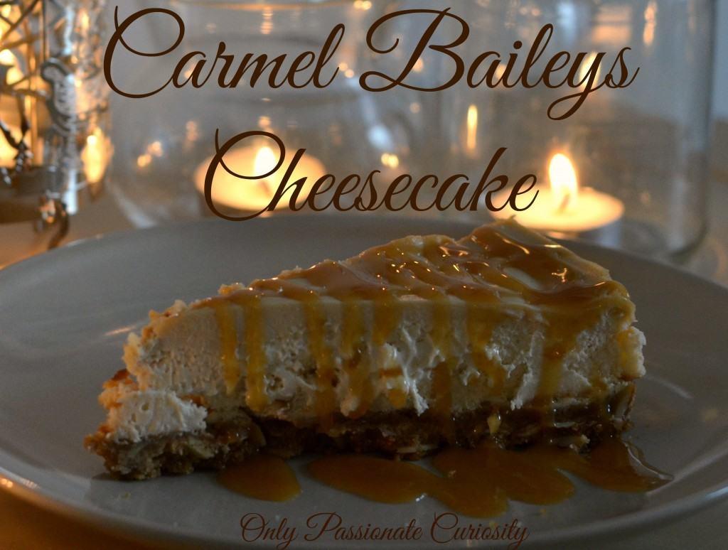 The BEST Caramel Baileys Cheesecake Recipe