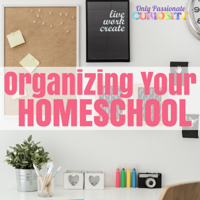 Organizing Your Homeschool Space