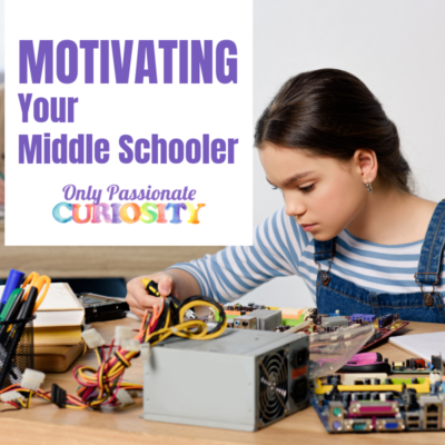 How to Motivate Your Homeschooled Middle Schooler