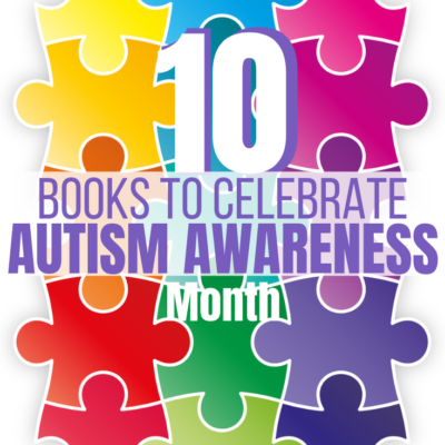 10 Books to Celebrate Autism Awareness Month