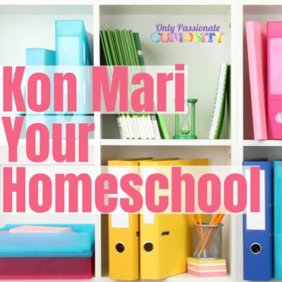 Ready to KonMari Your Homeschool?